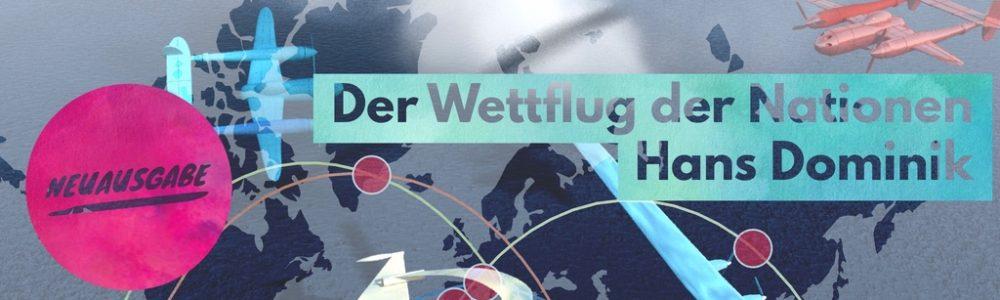 """Neuausgabe: Hans Dominiks """"Wettflug der Nationen"""""""