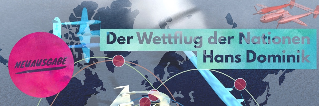 """Neu im Programm: Hans Dominiks """"Der Wettflug der Nationen"""""""
