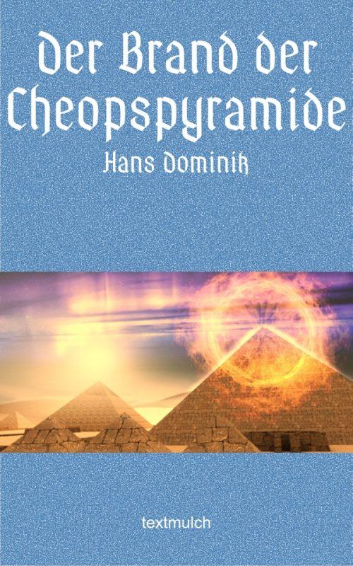 Hans Dominik: Der Brand der Cheopspyramide