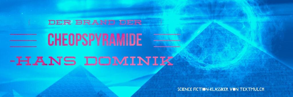 textmulch Teaser: Hans Dominik, Der Brand der Cheopspyramide