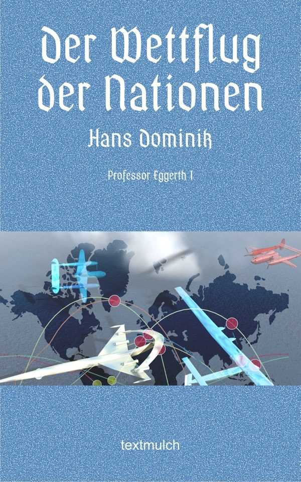 Hans Dominik: Der Wettflug der Nationen