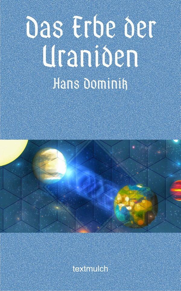 Hans Dominik: Das Erbe der Uraniden