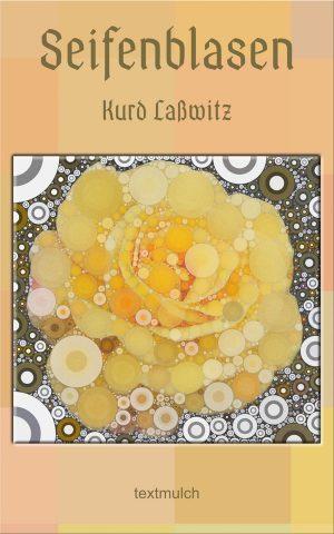 Kurd Laßwitz: Seifenblasen