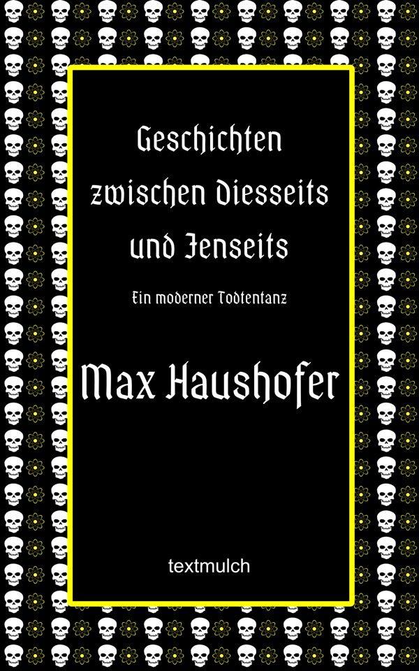 Max Haushofer: Geschichten zwischen Diesseits und Jenseits