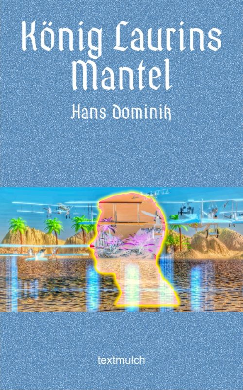Hans Dominik: König Laurins Mantel