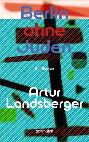Artur Landsberger: Berlin ohne Juden