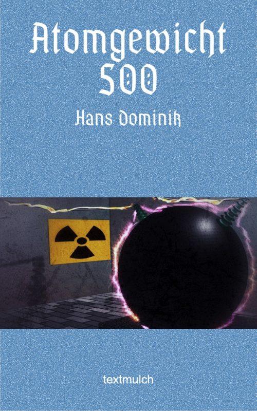 Hans Dominik: Atomgewicht 500