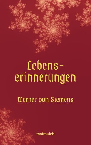 Werner von Siemens: Lebenserinnerungen