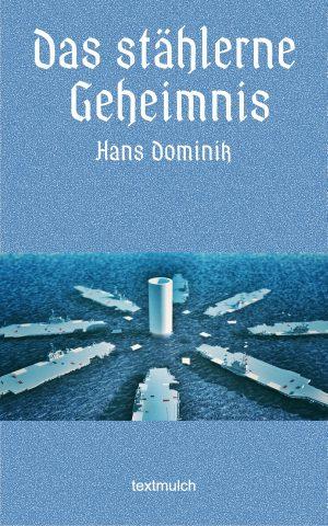 Hans Dominik: Das stählerne Geheimnis