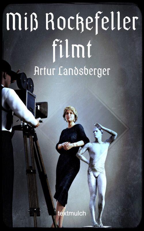 Artur Landsberger: Miß Rockefeller filmt