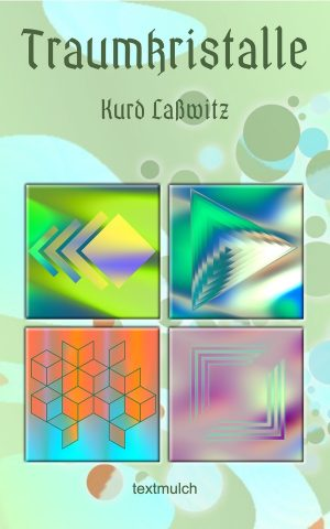 Kurd Laßwitz: Traumkristalle