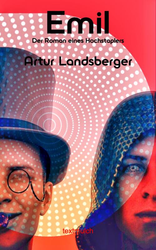 Artur Landsberger: Emil. Der Roman eines Hochstaplers