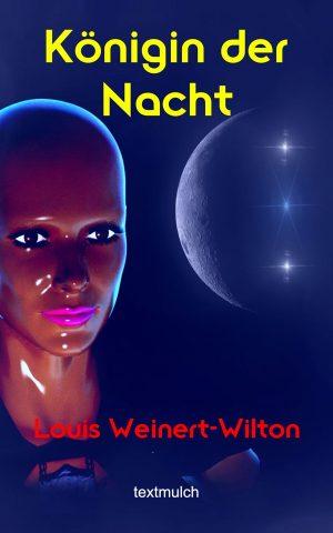 Louis Weinert-Wilton: Königin der Nacht
