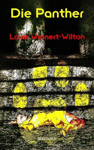 Louis Weinert-Wilton: Die Panther
