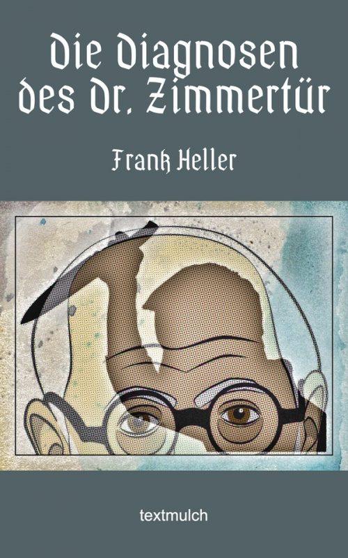 Frank Heller: Die Diagnosen des Dr. Zimmertür