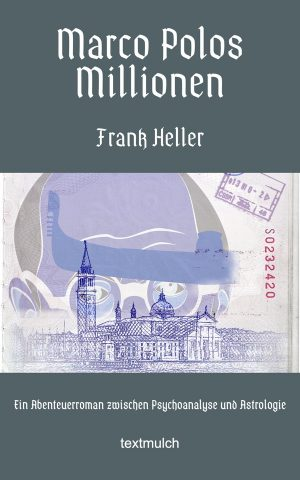 Frank Heller: Marco Polos Millionen