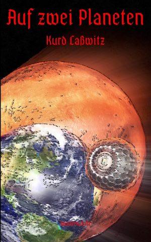 Kurd Laßwitz: Auf zwei Planeten