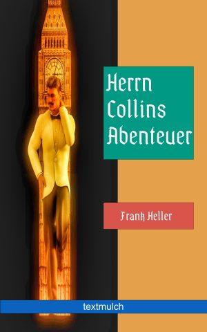 Frank Heller: Herrn Collins Abenteuer