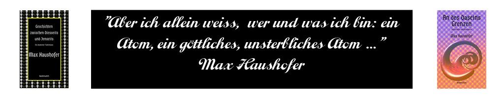 Max Haushofers Meditationen über den Tod – und ein Leben danach