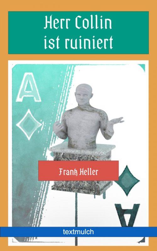Frank Heller: Herr Collin ist ruiniert